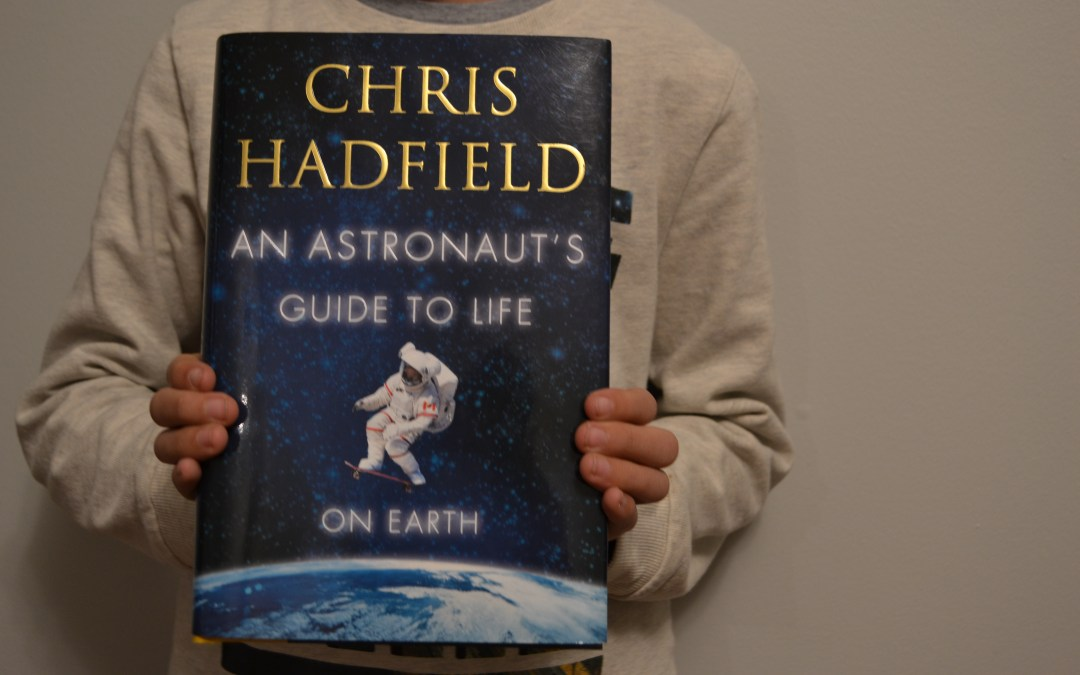 "What My Kid is Reading at the Moment… ""An Astronaut's Guide to Life on Earth"""