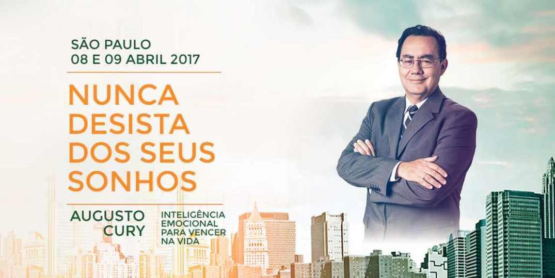 Seminário Augusto Cury 2017 Nunca Desista dos Seus Sonhos SP