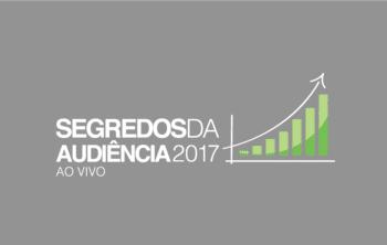 Segredos da Audiência AO VIVO 2017: Garanta sua vaga no Maior evento sobre tráfego na internet do Brasil