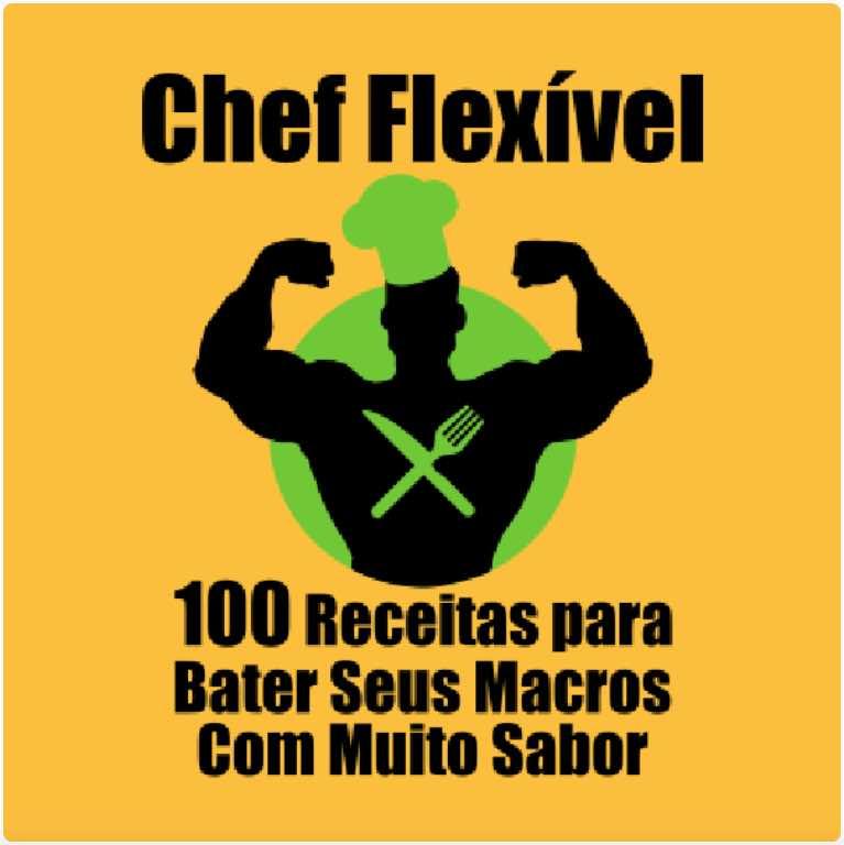 Livro de receitas Chef Flexível está BOMBANDO Músculos!