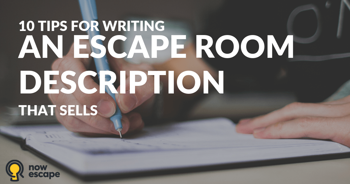 10 Tips for Writing an Escape Room Description that Sells