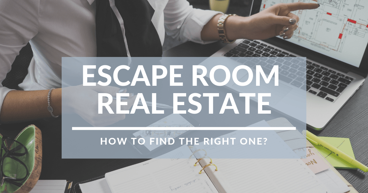 Escape Room Real Estate – How to find the right one?