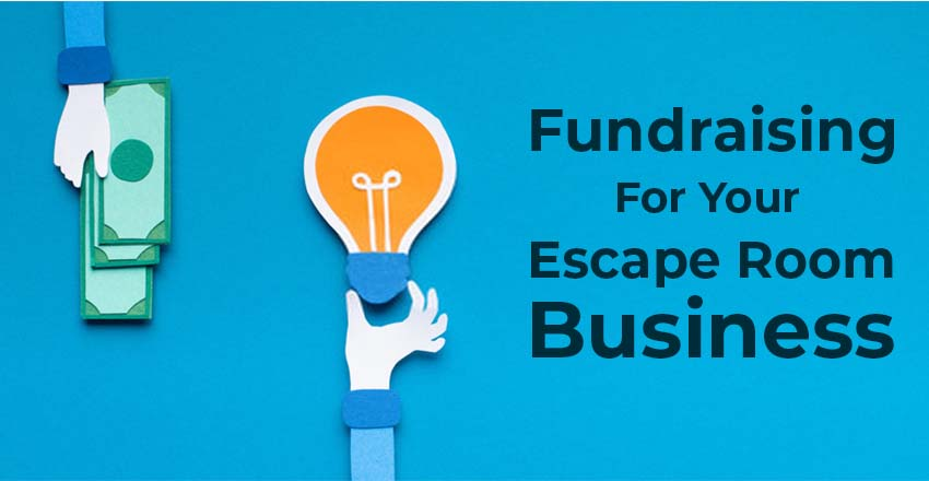 Fundraising for your Escape Room Business in 2020