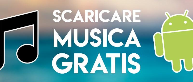 Come SCARICARE MUSICA GRATIS su ANDROID ad alta qualità!