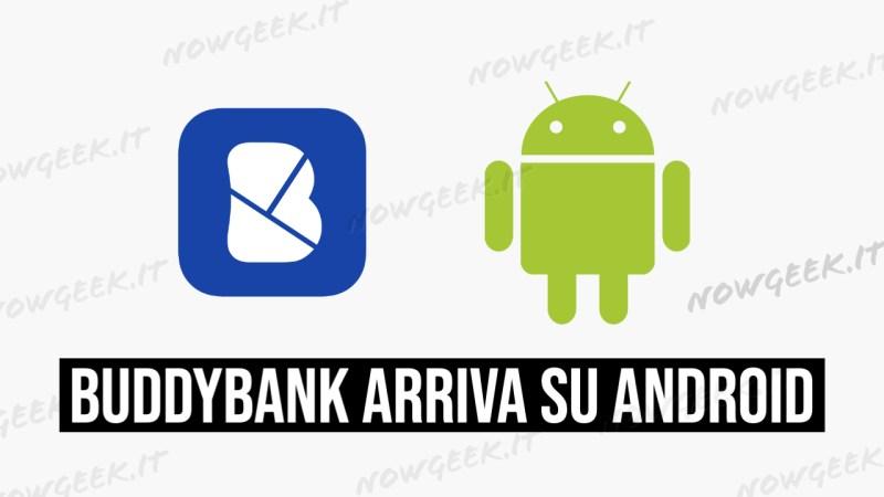 Buddybank arriva su Android e Google Pay, 40€ gratis per i nuovi clienti