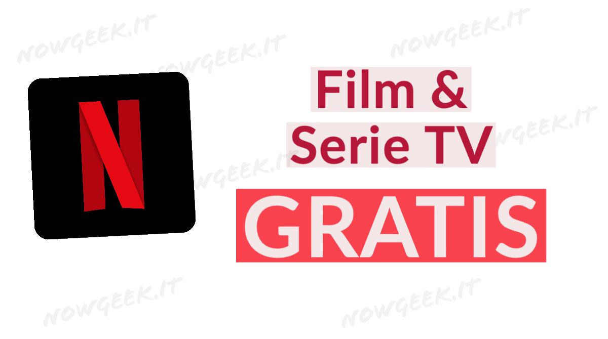 Film e serie tv GRATIS su Netflix