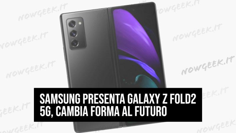 Samsung presenta Galaxy Z Fold2 5G, cambia forma al futuro
