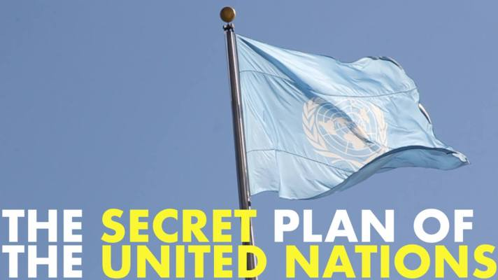 The Secret Plan of the United Nations!