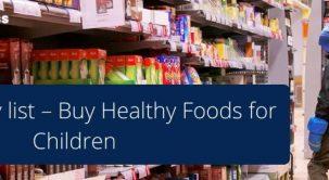 Kid's Grocery list – Buy Healthy Foods for Children