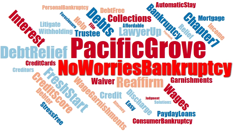 Pacific Grove Bankruptcy Attorney