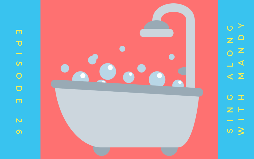 E26: Bath Time – Transcript