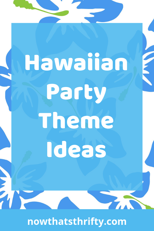 Hawaiian Luau Party Ideas that are Budget-Friendly - Now