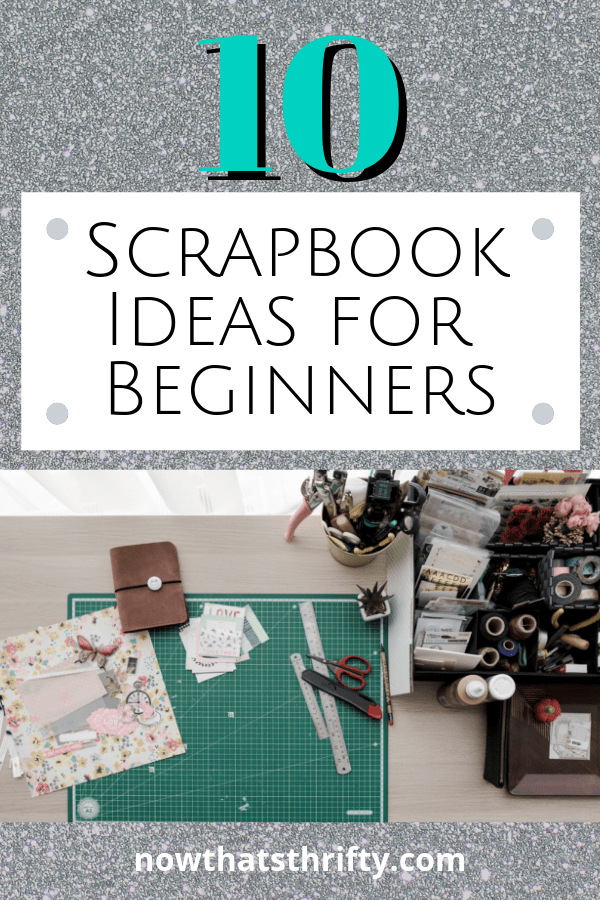 10 Scrapbook Ideas for Beginners - Now That's Thrifty!