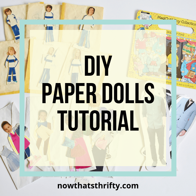 eb618a6c DIY Paper Dolls Tutorial - Now That's Thrifty!