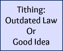 Tithing: outdated law or good idea