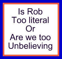 Is Rob too literal