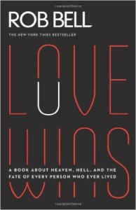 Love Wins: A Book About Heaven, Hell and the Fate of Every Person Who Ever Lived