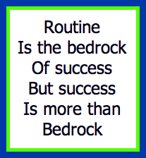 Routine Is Not The Same As Success