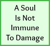 A soul is not immune to damage.