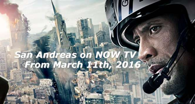 watch san andreas on NOW TV