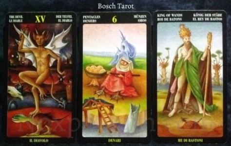 Bosch Tarot: The Devil, 6 of Pentacles, & King of Wands.