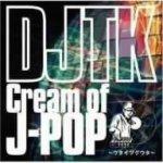 いよいよ明日発売 DJTKのアルバム Cream Of J-POP ~ウタイツグウタ~