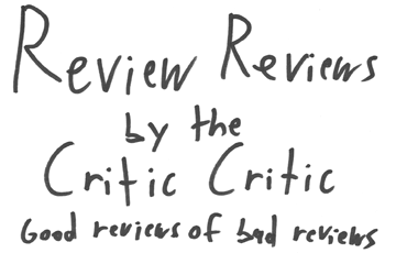 Review Reviews by the Critic Critic