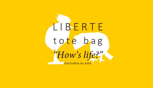 "LIBERTE tote bag ""How's life?"" Illustration by AIKA"