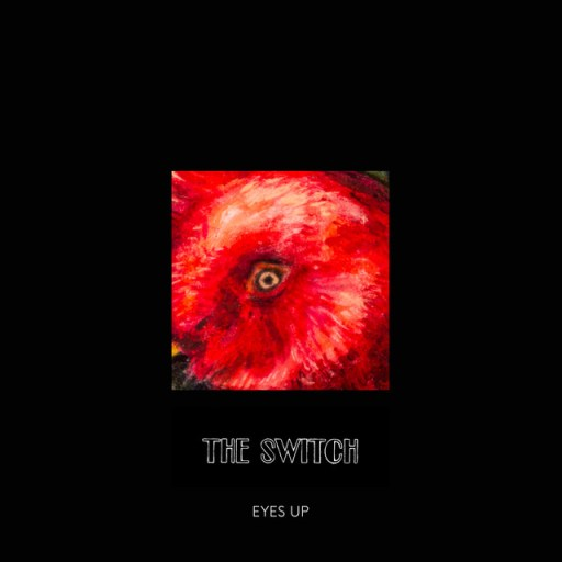 The Switch - Eyes Up
