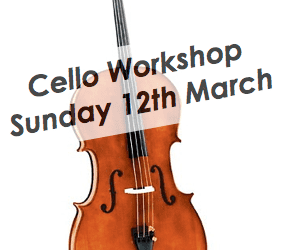Cello Workshop – Sunday 12th March