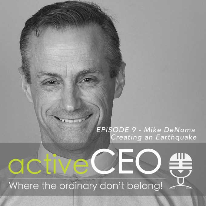 activeCEO Podcast #9- Mike DeNoma