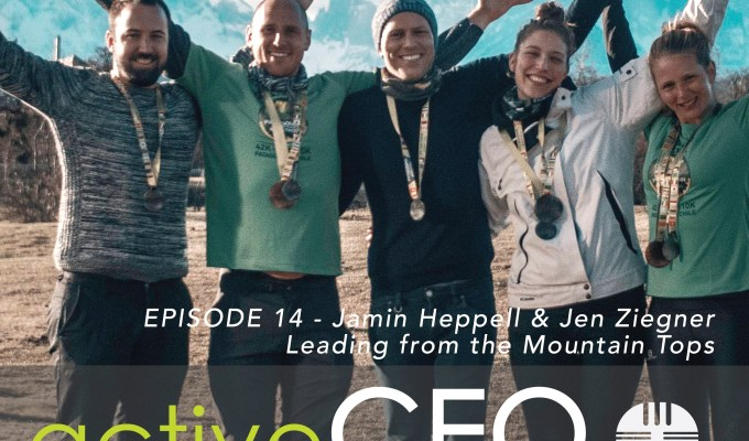 active CEO Podcast #14 Jamin Heppell & Jen Ziegner Leading From the Mountain Tops