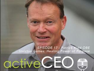#17 Patrick Kidd OBE Invictus Games Healing Power of Purpose