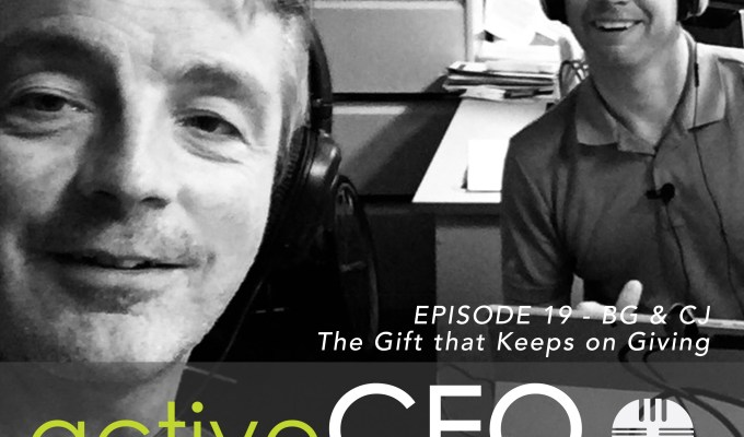 #19 active CEO Podcast The Gift That Keeps Giving