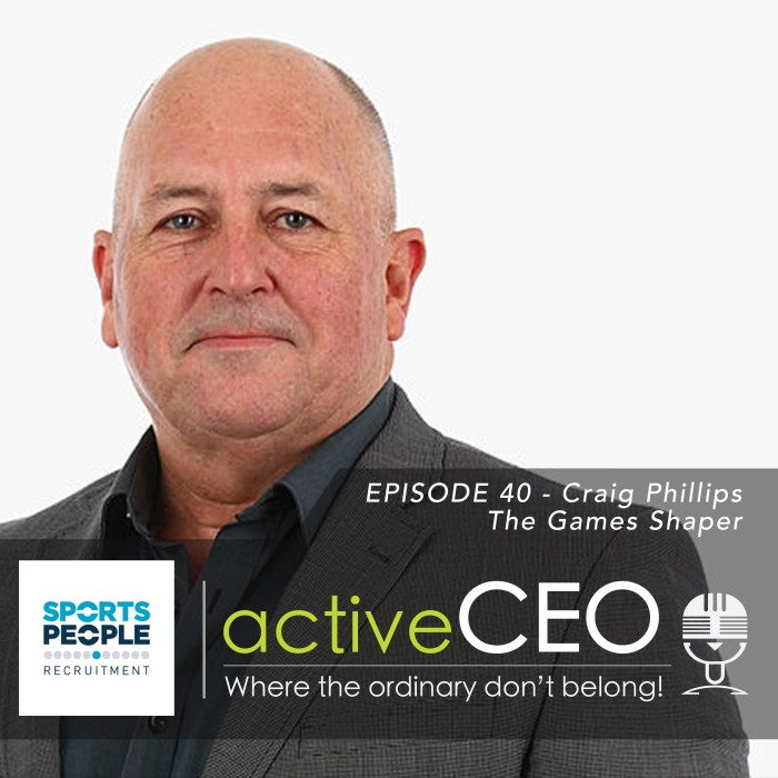 active CEO POdcast Craig Phillips (Commonwealth Games Australia) – The Games Shaper