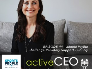 active CEO Podcast #44 Jennie Wyllie Challenge Privately Support Publicly