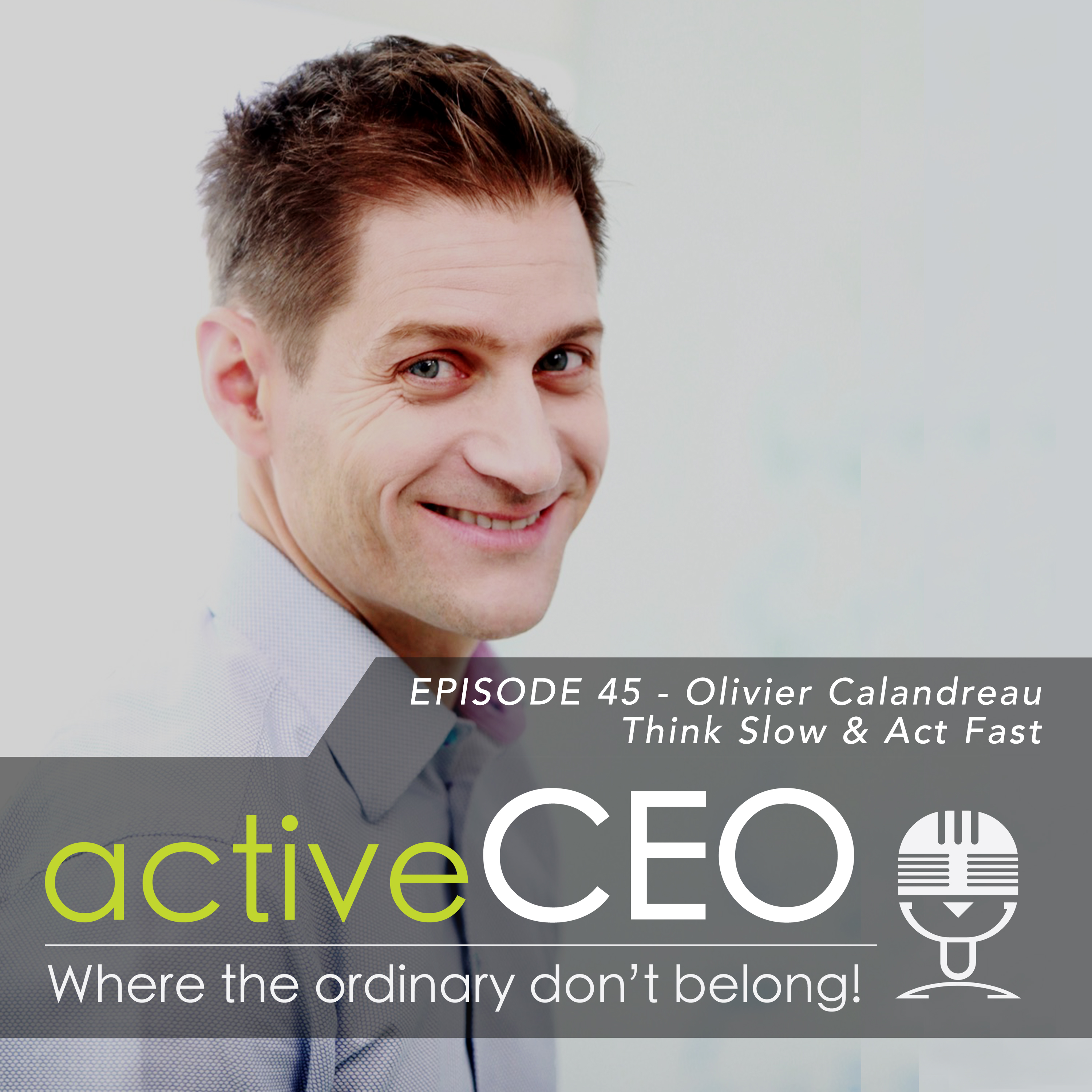 active CEO Podcast Olivier Calandreau (BNP Parabis Cardif) – Think Slow & Act Fast