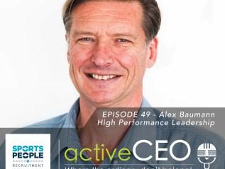 active CEO Podcast #49 Alex Baumann High Performance Leadership