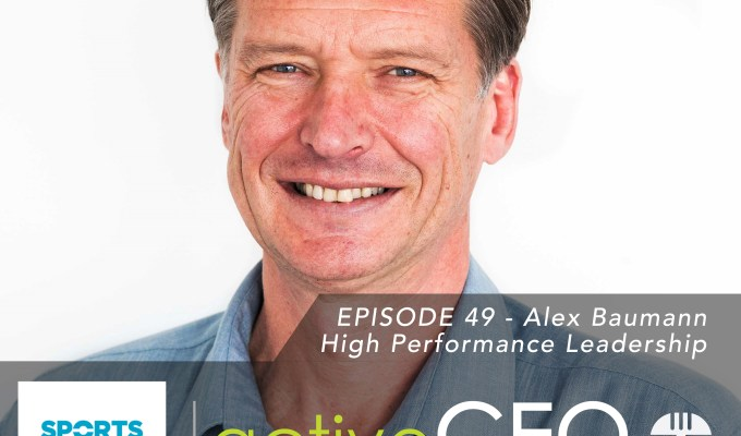 active CEO Podcast #49 Alex Baumann High Performance Leadership