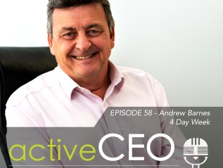 active CEO Podcast #58 Andrew Barnes 4 Day Week