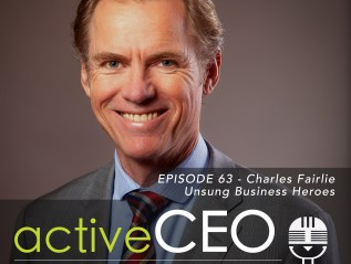 active CEO Podcast #63 Charles Fairlie Unsung Business Heroes