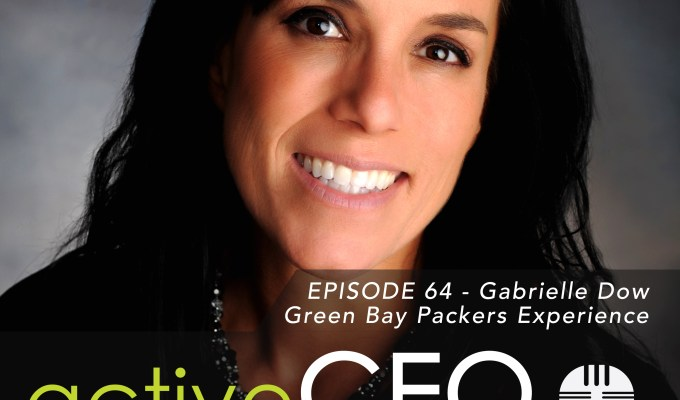 active CEO Podcast #64 Gabrielle Dow Green Bay Packers Experience