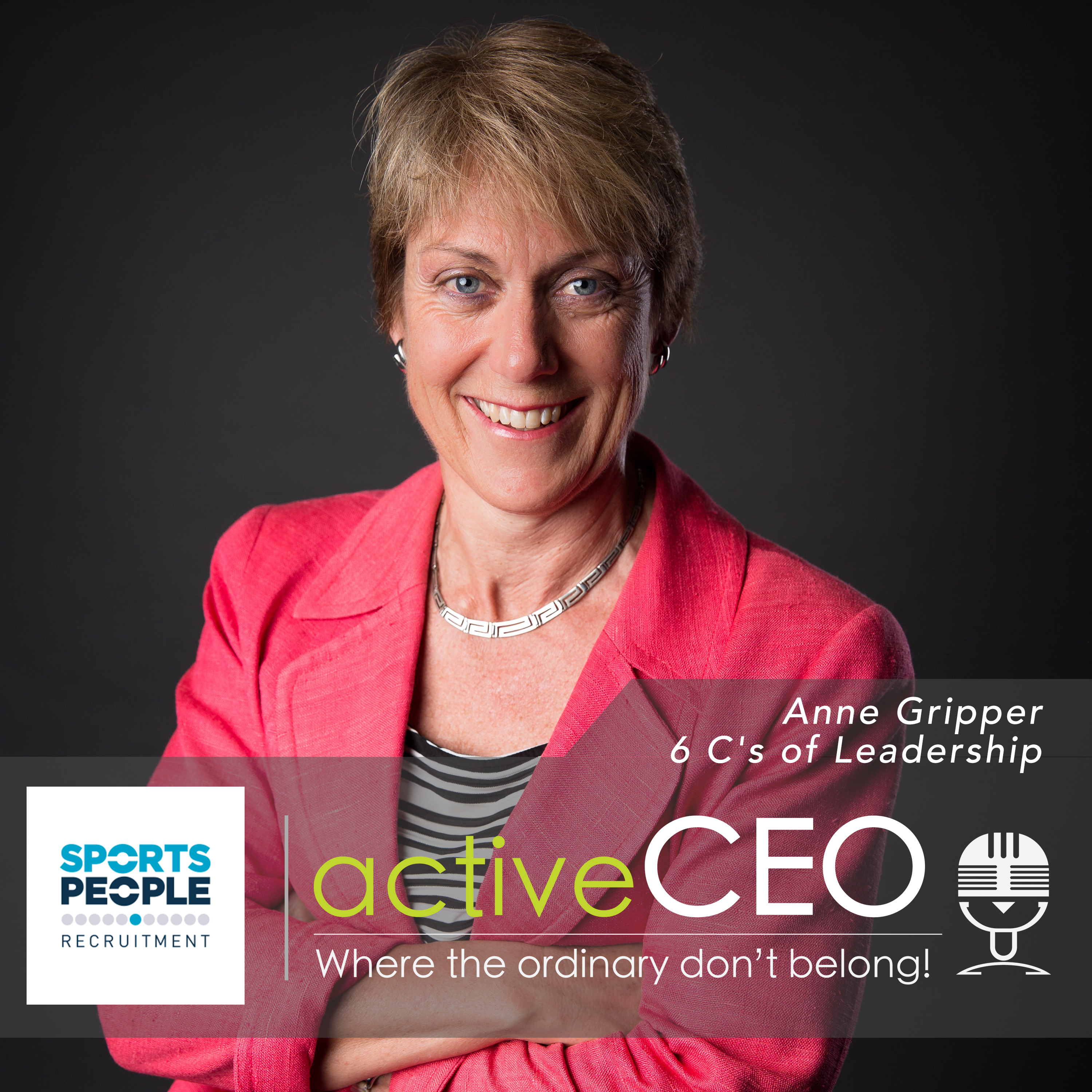 active CEO Podcast Anne Gripper (NSW Office of Sport) – 6 C's of Leadership