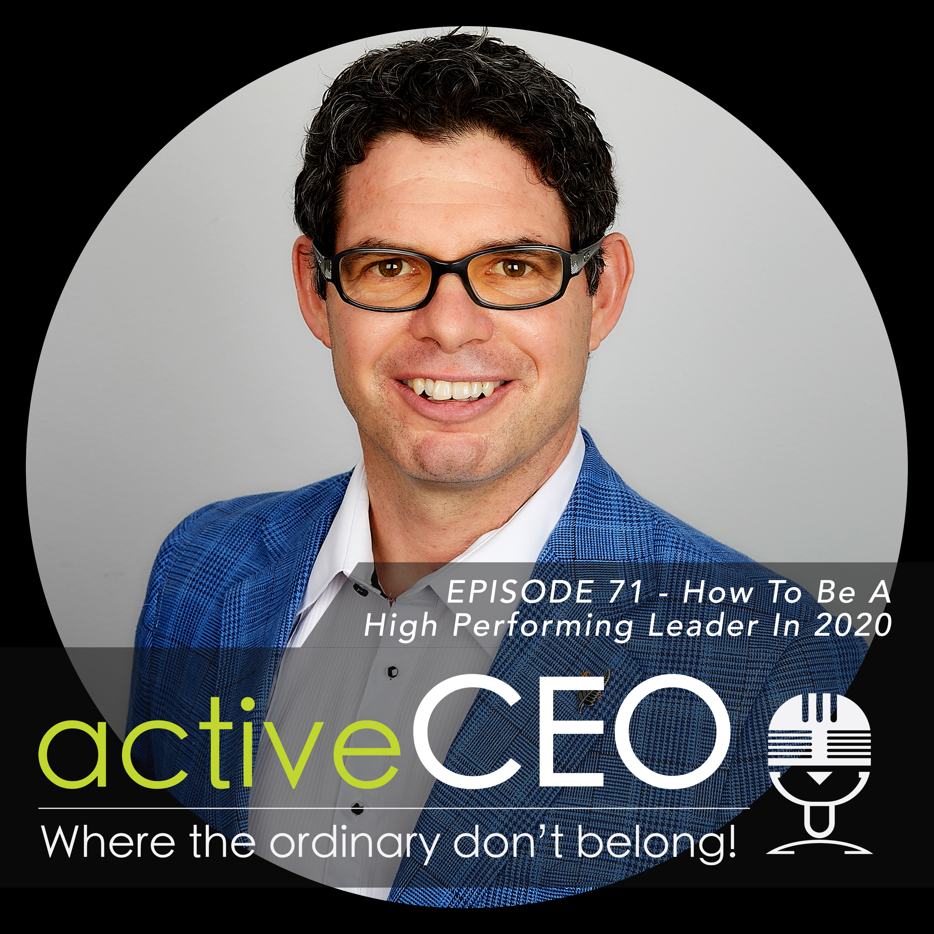 active CEO Podcast #71 How To Be A High Performing Leader In 2020 Craig Johns