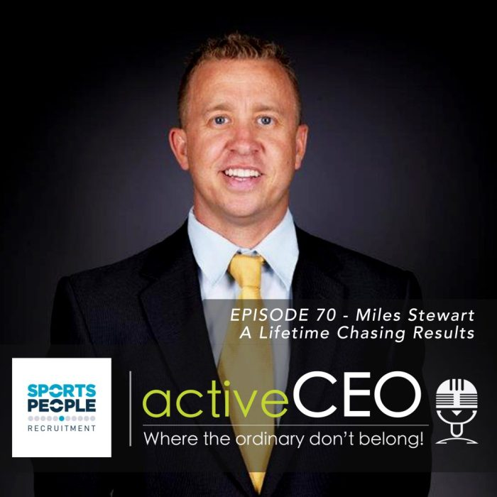 active CEO Podcast Miles Stewart A Lifetime Chasing Results