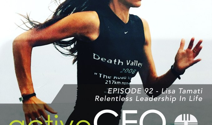 active CEO Podcast #92 Lisa Tamati Relentless Leadership In Life