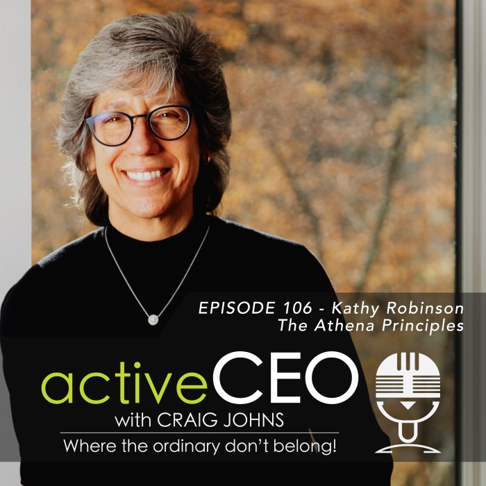 active CEO Podcast 106 Kathy Robinson The Athena Principles