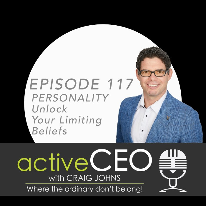 active CEO Podcast Craig Johns NRG2Perform High Performance Leadership PERSONALITY Unlock Your Limiting Beliefs