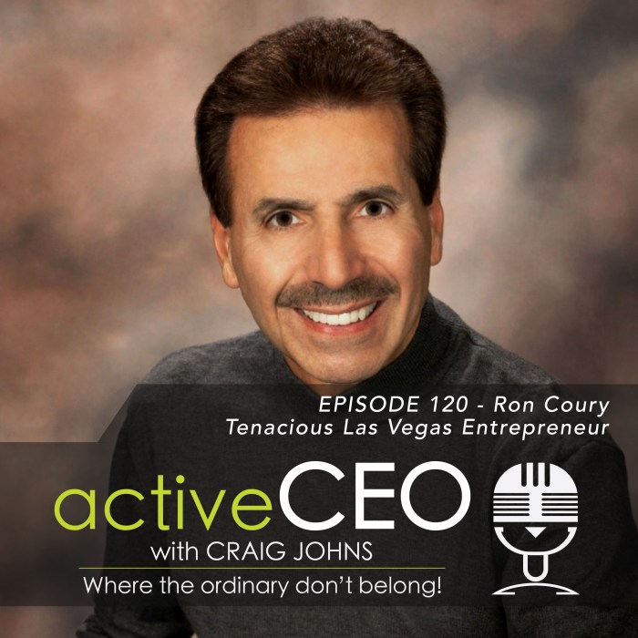 active CEO Podcast Ron Coury Tenacity Craig Johns