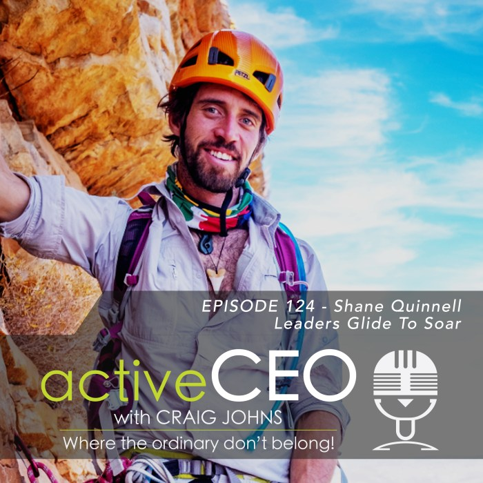 active CEO Podcast Leaders Glide To Soar Shane Quinnell